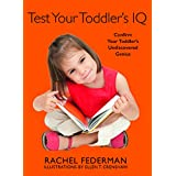 Test Your Toddler's IQ: Confirm Your Toddler's Undiscovered Genius