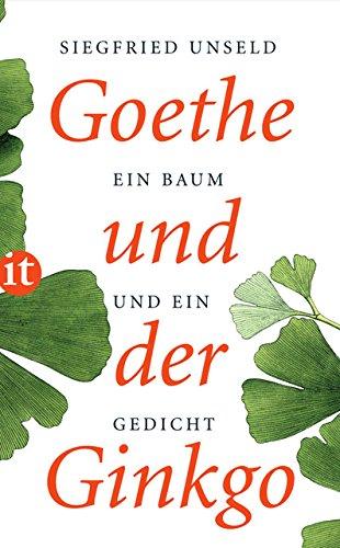 Goethe Und Der Ginkgo  Ein Baum Und Ein Gedicht  Insel Taschenbuch