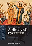 A History of Byzantium (Blackwell History of the Ancient World), Timothy E. Gregory, 140518471X