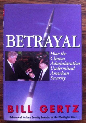 Betrayal by Bill Gertz