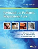 img - for Perinatal and Pediatric Respiratory Care, 3e by Walsh RRT-NPS ACCS FAARC, Brian K. Published by Saunders 3rd (third) edition (2009) Paperback book / textbook / text book