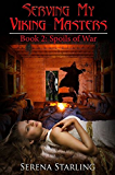 Serving My Viking Masters, book 2: Spoils of War