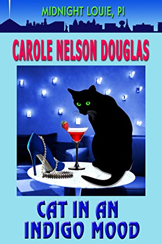 Cat in an Indigo Mood: A Midnight Louie Feline PI Mystery (The Midnight Louie Mysteries Book 10) by [Douglas, Carole Nelson]