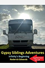 GYPSY SIBLINGS ADVENTURES: BOOK 1 – INFINITY'S BEGINNING Kindle Edition