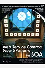 Web Service Contract Design and Versioning for SOA (The Prentice Hall Service Technology Series from Thomas Erl) Kindle Edition
