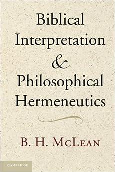 Book Biblical Interpretation and Philosophical Hermeneutics by B. H. McLean (2012-07-16)