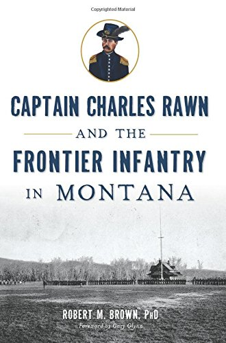 Captain Charles Rawn and the Frontier Infantry in Montana (Military) pdf epub