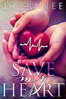 Save My Heart by [Renee, DC]