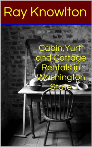 Cottage Vacation Rentals (Cabin, Yurt and Cottage Rentals in Washington State)