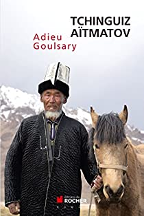 Adieu Goulsary  par Aïtmatov