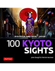 """100 Kyoto Sights: Discover the """"Real"""" Japan"""