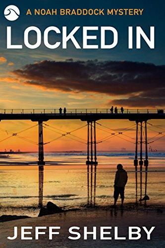 Locked In (Noah Braddock Mysteries Book 5)