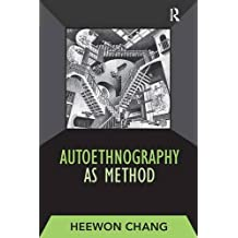 Autoethnography as Method