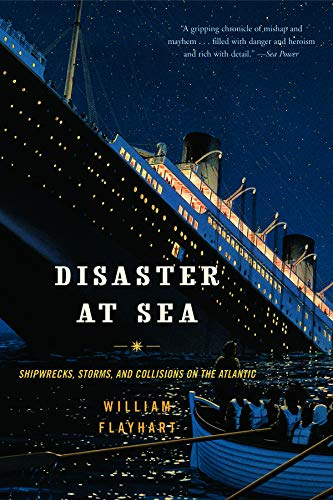 Disaster at Sea: Shipwrecks, Storms, and Collisions on the Atlantic pdf