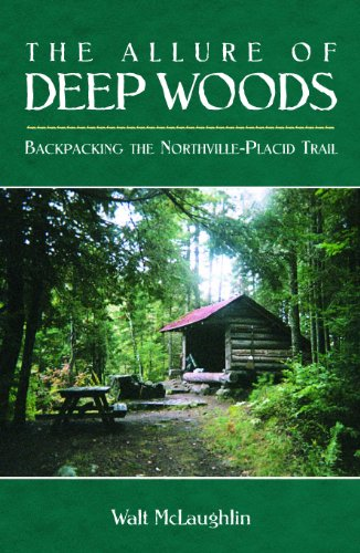 The Allure of Deep Woods: Backpacking the Northville-Placid Trail (Northville Woods)