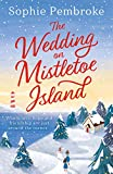 The Wedding on Mistletoe Island: The perfect feel-good Christmas romance to curl up with this festive season!