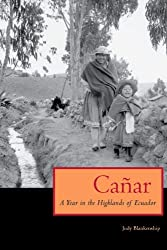 Cañar: A Year in the Highlands of Ecuador (The William and Bettye Nowlin Series in Art, History, and Culture of the Western Hemisphere)