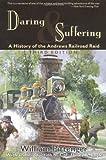 Daring and Suffering, William Pittenger, 1581820348