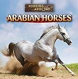 Arabian Horses, Barbara M. Linde, 1433964627
