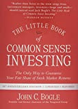 #5: The Little Book of Common Sense Investing: The Only Way to Guarantee Your Fair Share of Stock Market Returns (Little Books. Big Profits)