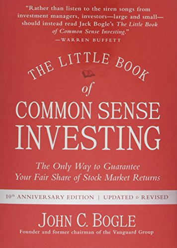 The Little Book of Common Sense Investing: The Only Way to Guarantee Your Fair Share of Stock Market Returns (Little Books. Big Profits) by Wiley