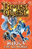 Beast Quest: 71: Mirka the Ice Horse