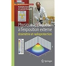 Physique Appliquee a l'Exposition Externe : Dosimetrie et Radiopr