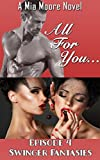 All For You: Swinger Fantasies Episode 4 (Bisexual Menage Romance): Swingers Fantasies (Swinger's Fantasies)