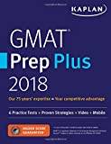 GMAT Prep Plus 2018: 6 Practice Tests + Proven Strategies + Online + Video + Mobile (Kaplan Test Prep)