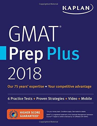 GMAT Prep Plus 2018: 6 Practice Tests + Proven Strategies + Online + Video + Mobile (Kaplan Test Prep) cover