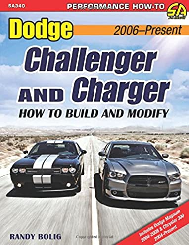 dodge challenger and charger how to build and modify 2006 present rh amazon com Dodge Charger Owner's Manual Dodge Charger SRT8 Manual
