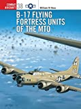 B-17 Flying Fortress Units of the MTO (Combat Aircraft)