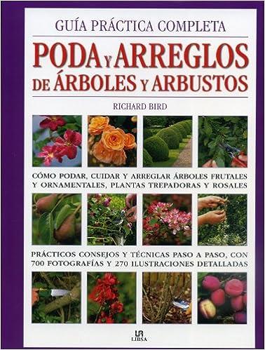 Guía Práctica Completa Poda y Arreglos de Árboles y Arbustos: Cómo ...