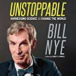 Unstoppable: Harnessing Science to Change the World | Bill Nye