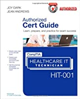 CompTIA Healthcare IT Technician HIT-001 Authorized Cert Guide Front Cover