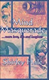 Mind Masquerade, Shirley Hale, 1604415231