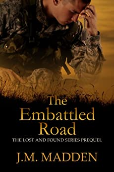 The Embattled Road (Military Romantic Suspense) (Lost and Found) by [Madden, J.M.]