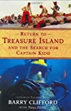 Return to Treasure Island and the Search for Captain Kidd, Barry Clifford and Paul Perry, 0060185090