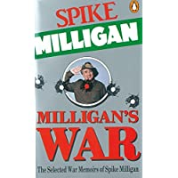 War Memoirs Special Edition Milligans War: The Selected Memoirs Of Spike Milligan