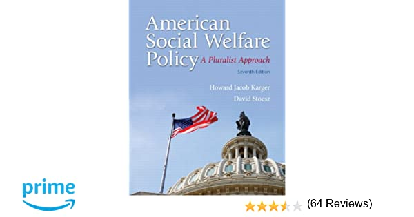 American Social Welfare Policy: A Pluralist Approach (7th Edition ...