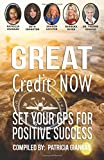 img - for Great Credit Now: Set Your GPS for Positive Success book / textbook / text book