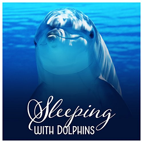 Sleeping with Dolphins - Melodies of the Ocean, Pure Relaxation, Soothing Music