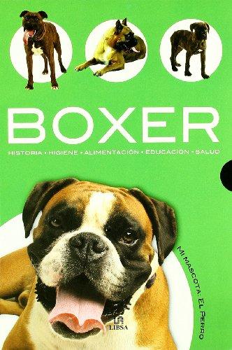 Descargar Libro Boxer: Historia, Higiene, Alimentación, Educación Y Salud Javier Villahizan