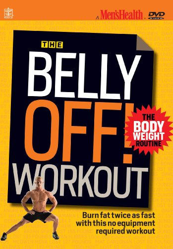 - Men's Health: The Belly Off! Workout - The Body Weight Routine