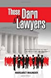 Those Darn Lawyers, Margaret Maunder, 1436330467