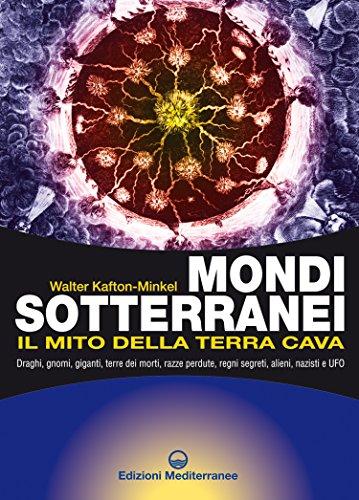 mondi-sotterranei-e-il-mito-della-terra-cava-biblioteca-dei-misteri-italian-edition