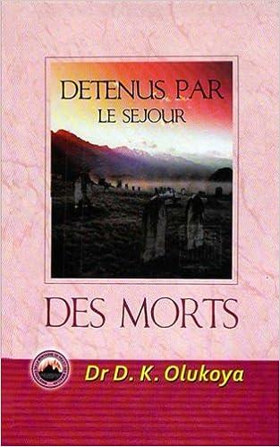 Download gratuito di Pdb ebooks Detenus Par Le Sejour Des Morts (French Edition) by Dr. D. K. Olukoya 0692241043 RTF