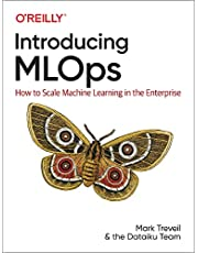 Introducing MLOps: How to Scale Machine Learning in the Enterprise