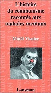 L'histoire du communisme racontée aux malades mentaux par Matéi Visniec