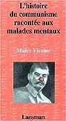 L'histoire du communisme racontée aux malades mentaux par Visniec